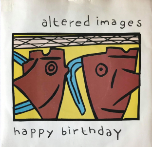 "Altered Images - Happy Birthday (7"") (VG-/VG-)"